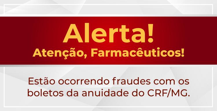 Cuidado para as fraudes com os boletos de anuidade do CRF/MG